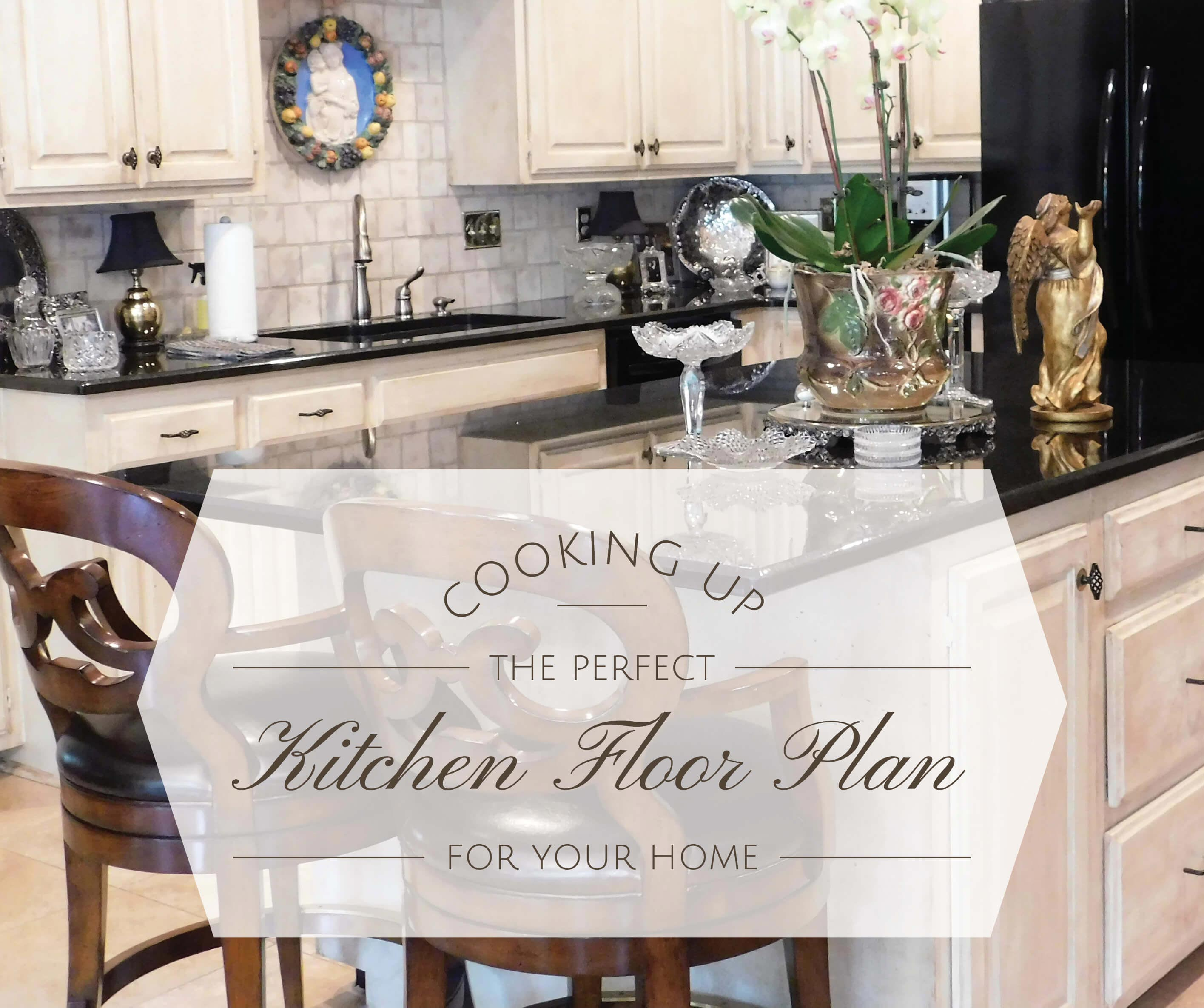 "Title image for blog on kitchen floor plans, text reads ""cooking up the perfect kitchen floorplan for your home"""